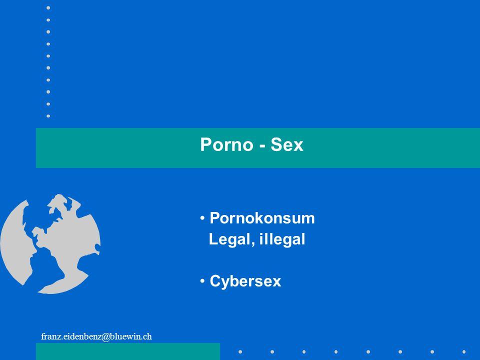 Pornokonsum Legal, illegal Cybersex