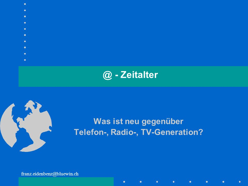 Was ist neu gegenüber Telefon-, Radio-, TV-Generation