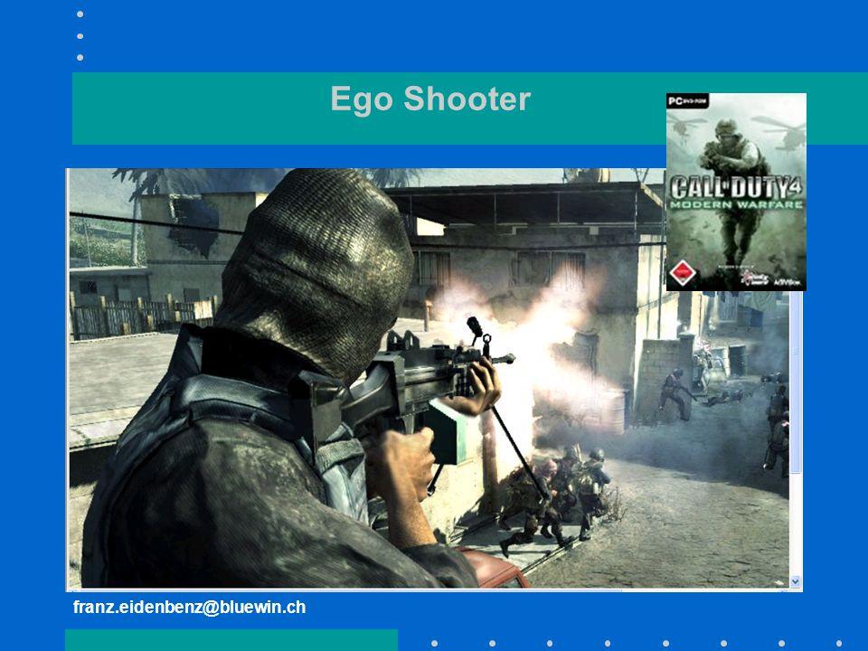 Ego Shooter franz.eidenbenz@bluewin.ch