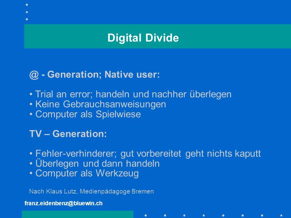 Digital Divide @ - Generation; Native user: