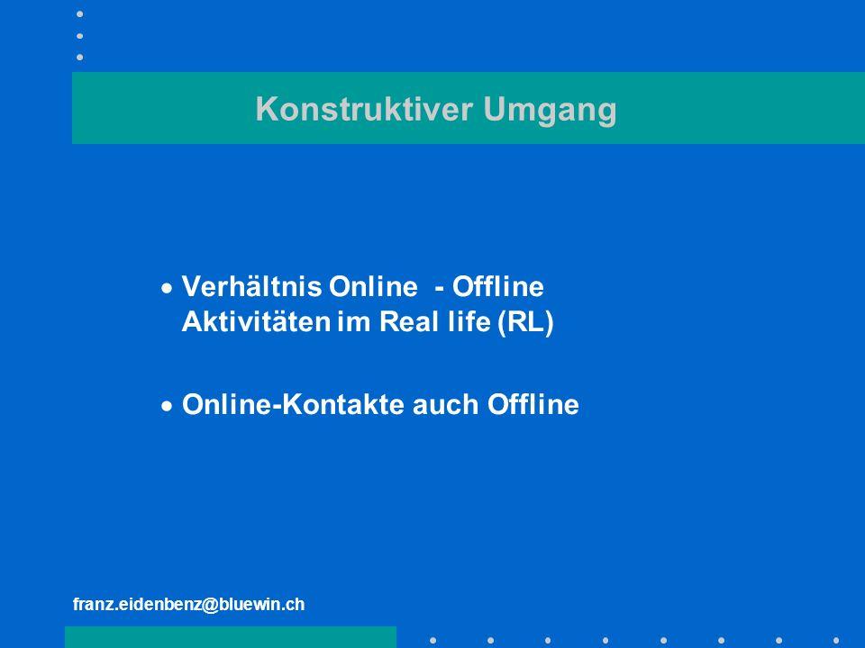 Konstruktiver Umgang Verhältnis Online - Offline Aktivitäten im Real life (RL)