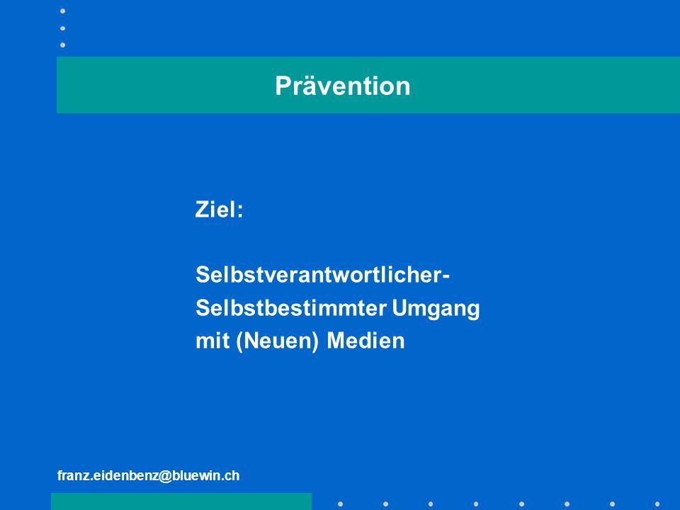 Prävention Ziel: Selbstverantwortlicher- Selbstbestimmter Umgang