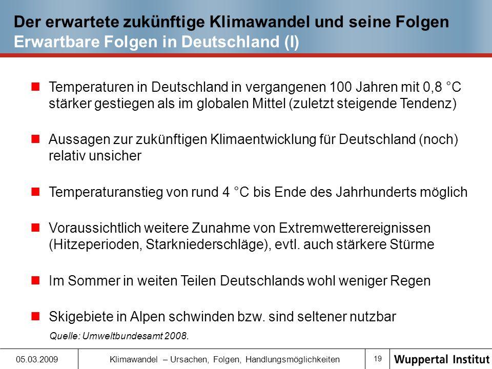 Der erwartete zukünftige Klimawandel und seine Folgen Erwartbare Folgen in Deutschland (I)
