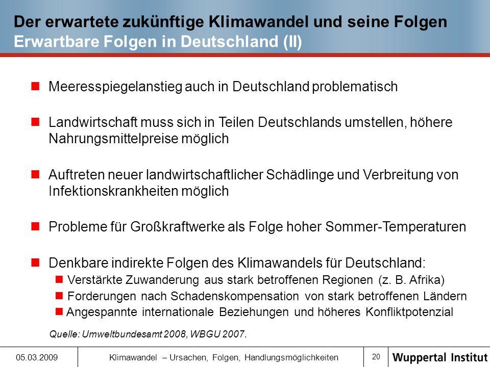 Der erwartete zukünftige Klimawandel und seine Folgen Erwartbare Folgen in Deutschland (II)