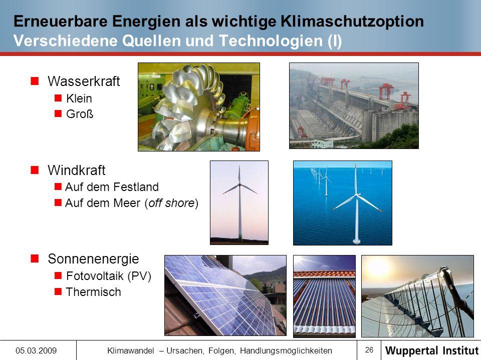 Erneuerbare Energien als wichtige Klimaschutzoption Verschiedene Quellen und Technologien (I)