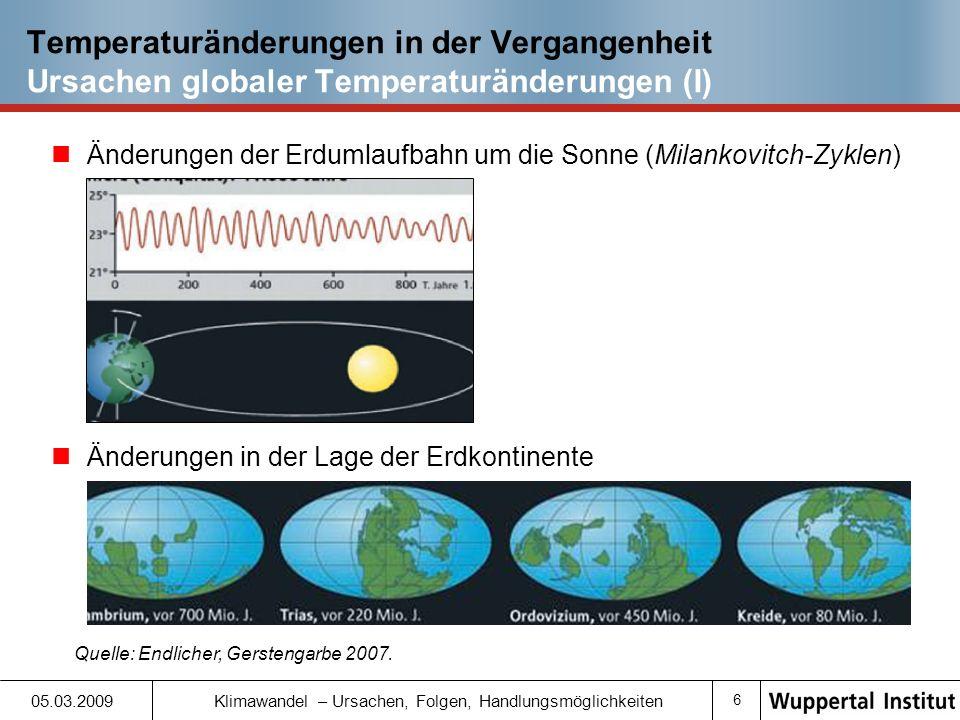 Temperaturänderungen in der Vergangenheit Ursachen globaler Temperaturänderungen (I)