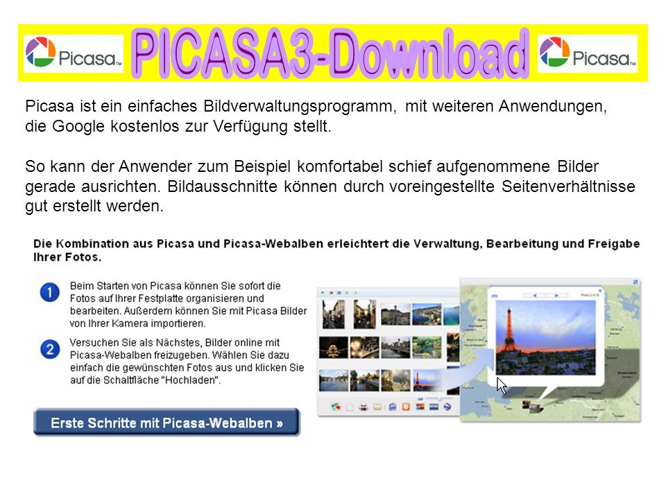 PICASA3-Download Picasa ist ein einfaches Bildverwaltungsprogramm, mit weiteren Anwendungen, die Google kostenlos zur Verfügung stellt.
