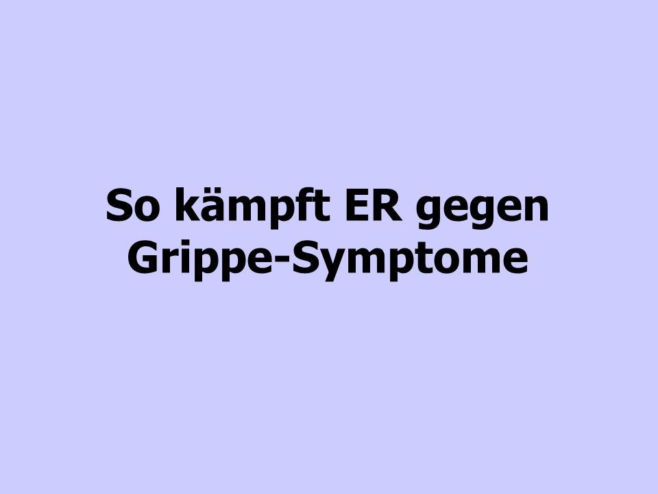 So kämpft ER gegen Grippe-Symptome