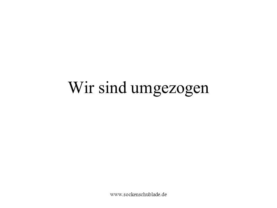 Wir sind umgezogen www.sockenschublade.de