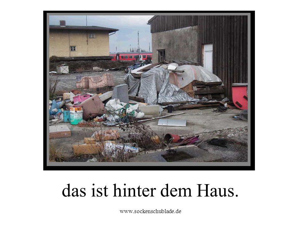 das ist hinter dem Haus. www.sockenschublade.de