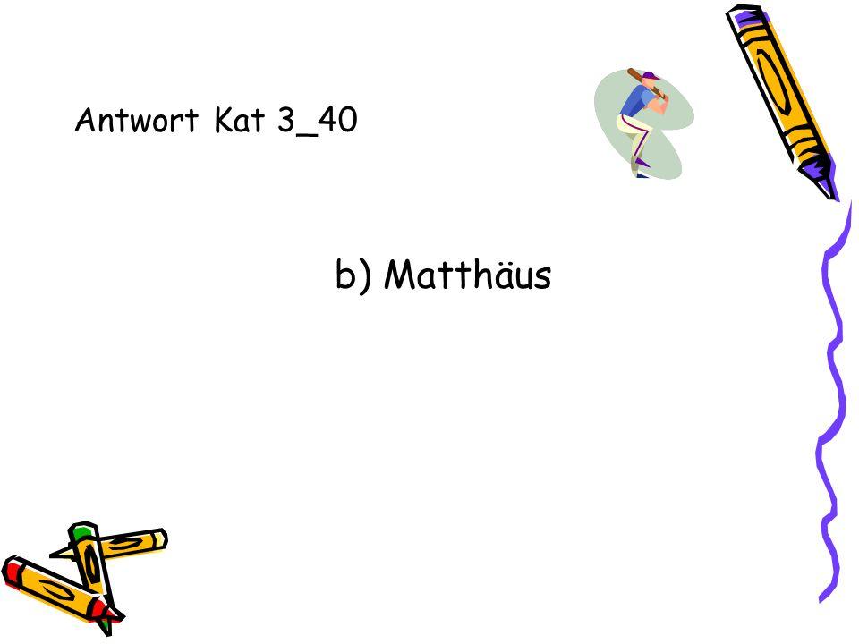 Antwort Kat 3_40 b) Matthäus