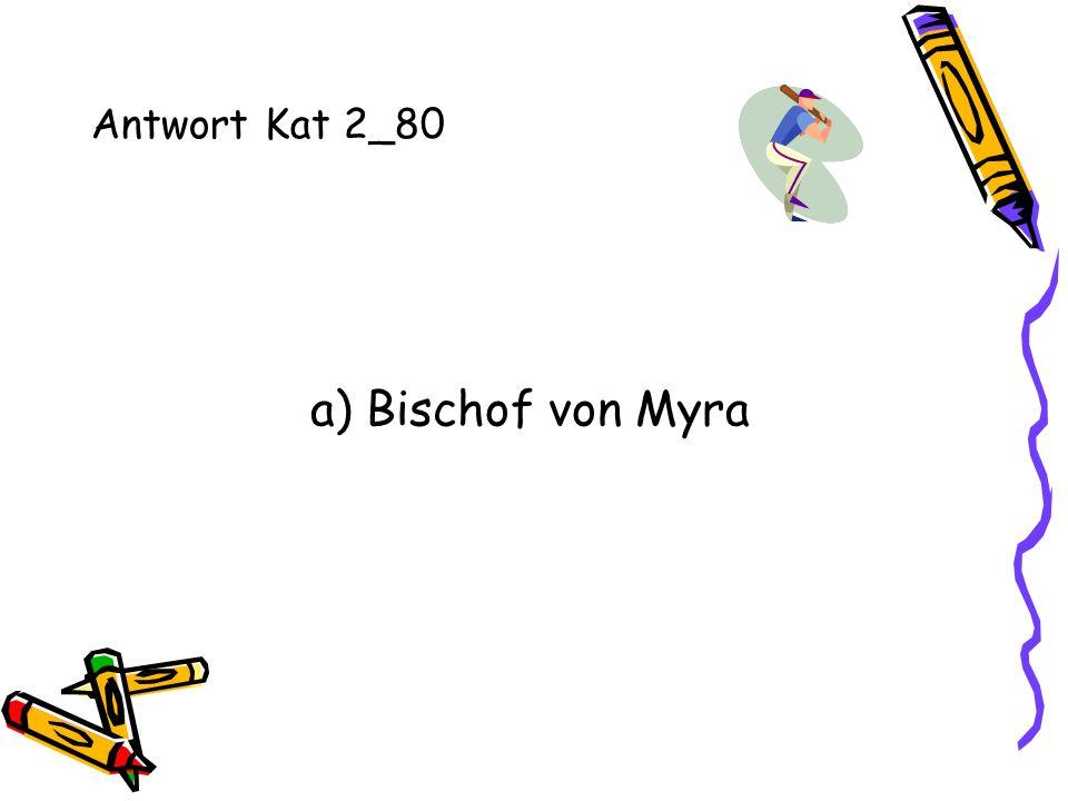 Antwort Kat 2_80 a) Bischof von Myra