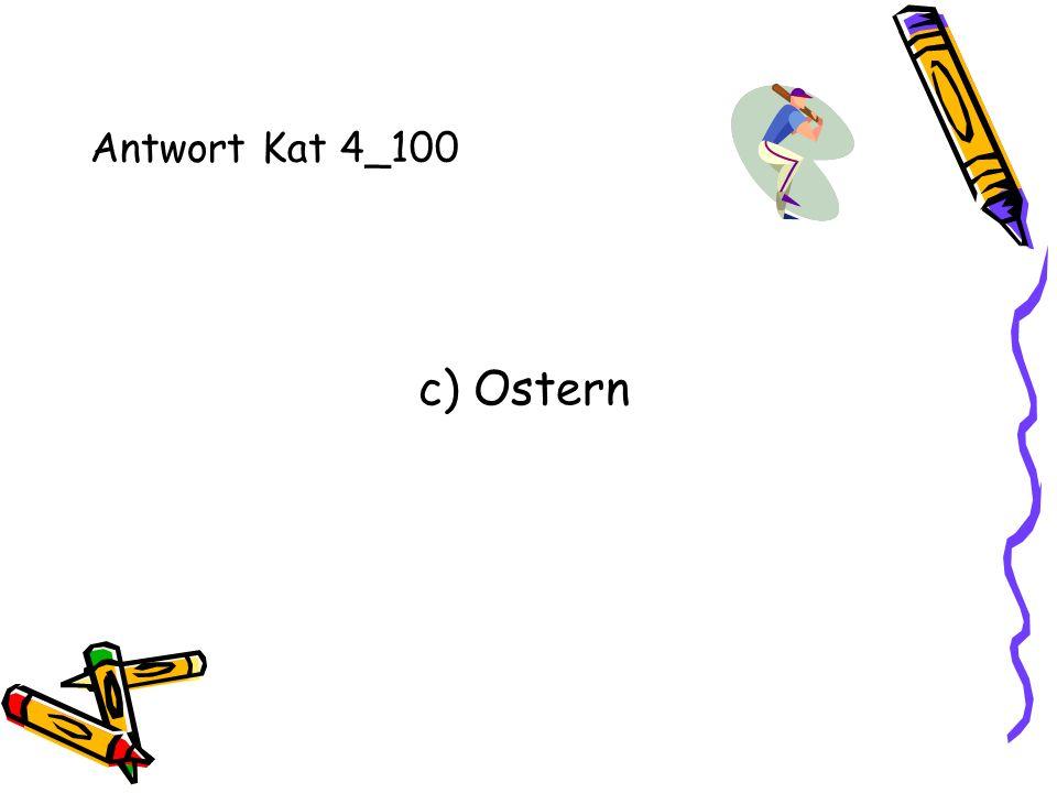 Antwort Kat 4_100 c) Ostern