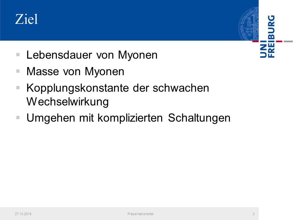 Ziel Lebensdauer von Myonen Masse von Myonen