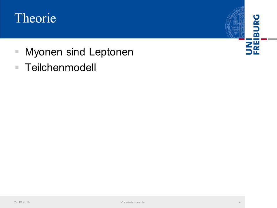 Theorie Myonen sind Leptonen Teilchenmodell 25.04.2017