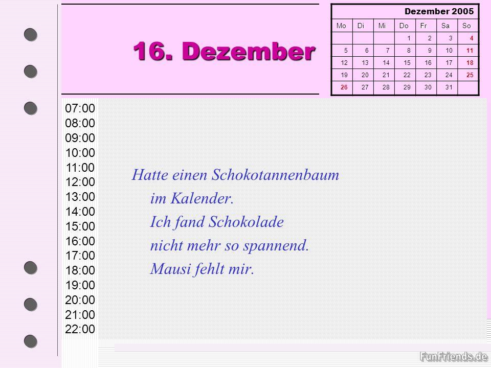 16. Dezember Hatte einen Schokotannenbaum im Kalender.