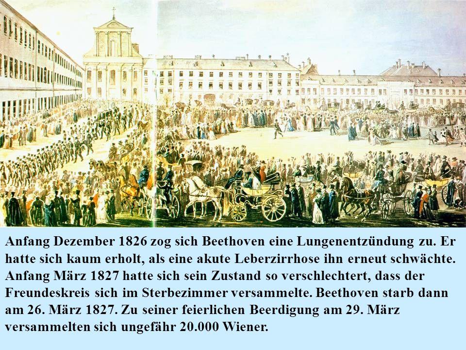 Anfang Dezember 1826 zog sich Beethoven eine Lungenentzündung zu