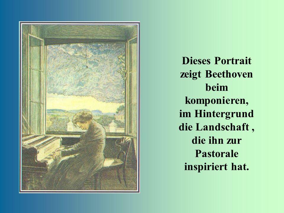 Dieses Portrait zeigt Beethoven beim komponieren, im Hintergrund die Landschaft , die ihn zur Pastorale inspiriert hat.