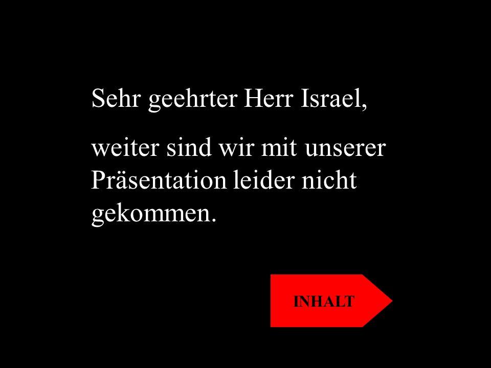 Sehr geehrter Herr Israel,