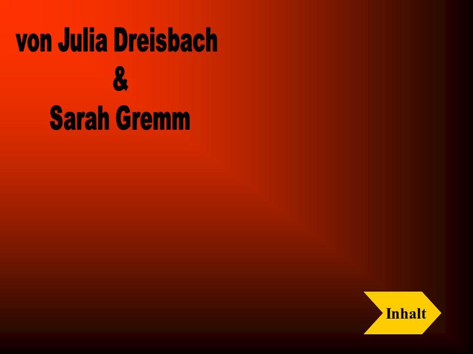 von Julia Dreisbach & Sarah Gremm Inhalt
