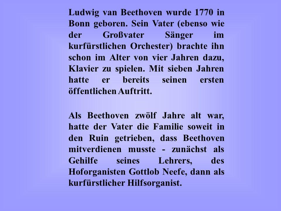 Ludwig van Beethoven wurde 1770 in Bonn geboren
