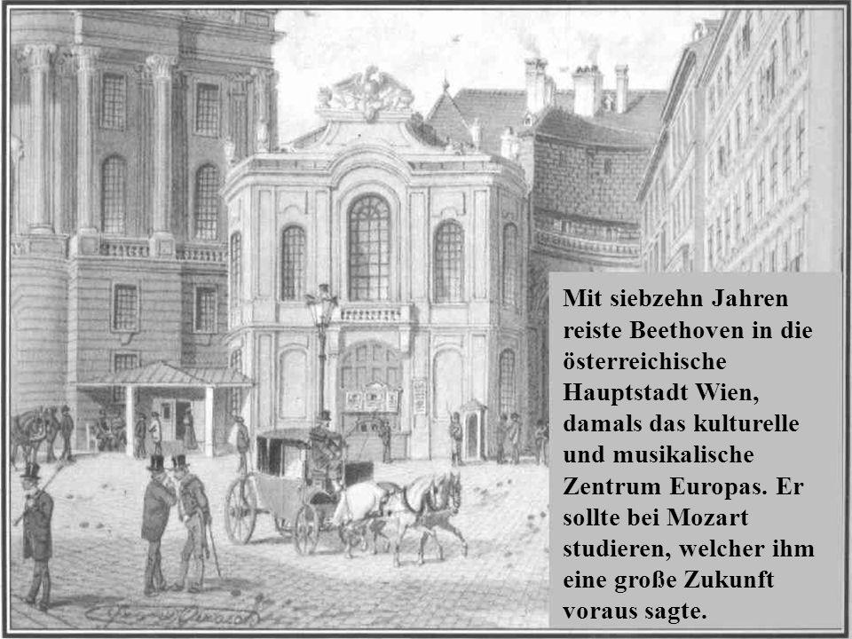 Mit siebzehn Jahren reiste Beethoven in die österreichische Hauptstadt Wien, damals das kulturelle und musikalische Zentrum Europas.