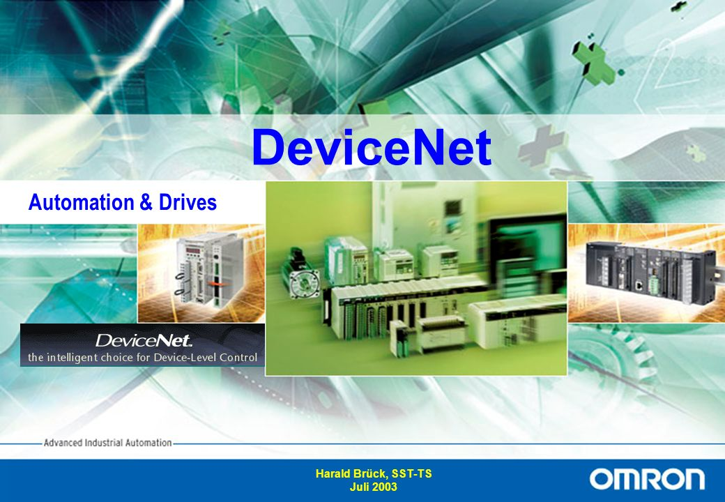 DeviceNet Automation & Drives Harald Brück, SST-TS Juli 2003