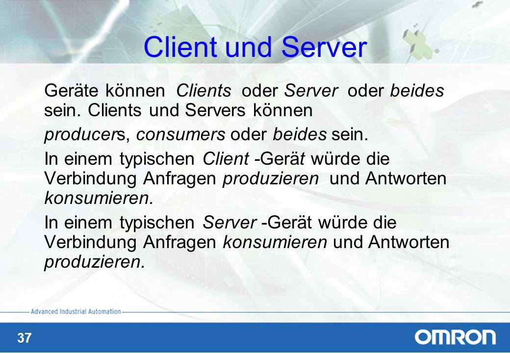 Client und Server Geräte können Clients oder Server oder beides sein. Clients und Servers können.