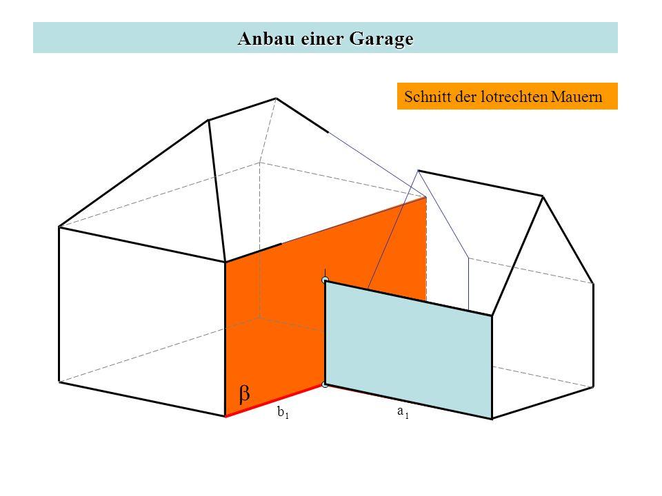 Anbau einer Garage Schnitt der lotrechten Mauern b a b 1 a 1