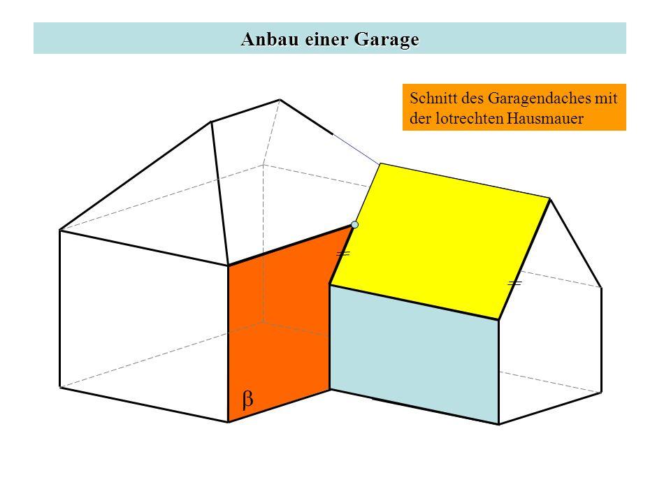 Anbau einer Garage Schnitt des Garagendaches mit der lotrechten Hausmauer c b