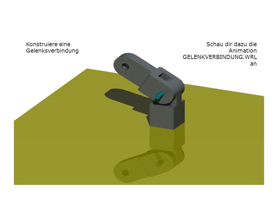 Gelenkverbindung Konstruiere eine Gelenksverbindung