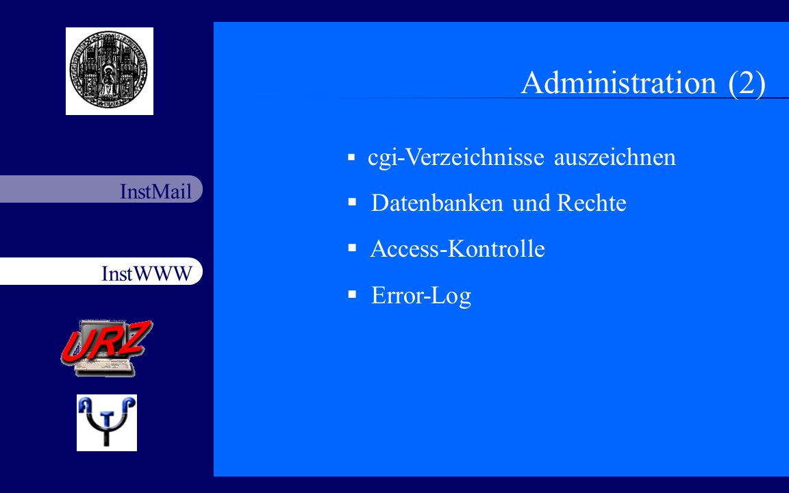 Administration (2) Datenbanken und Rechte Access-Kontrolle Error-Log