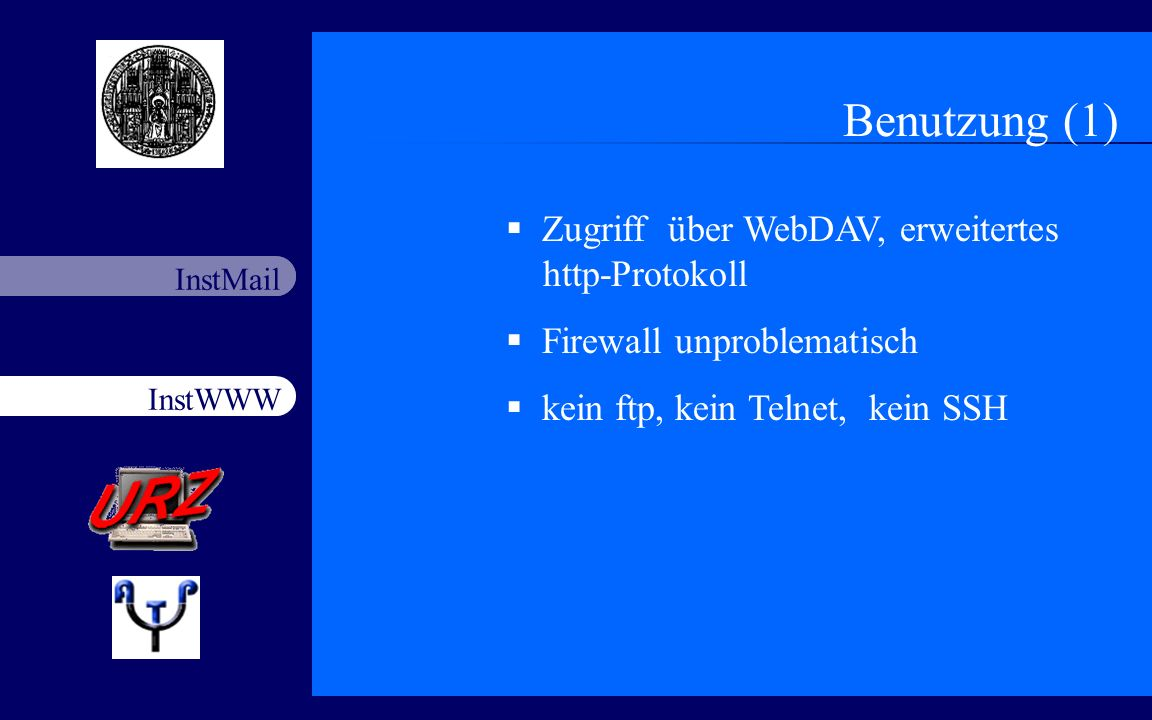 Benutzung (1) Zugriff über WebDAV, erweitertes http-Protokoll