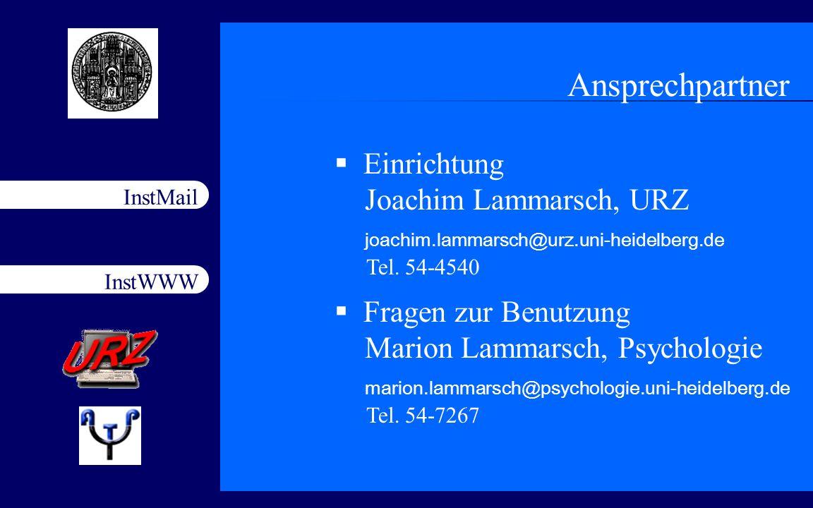 Ansprechpartner Einrichtung Joachim Lammarsch, URZ joachim.lammarsch@urz.uni-heidelberg.de Tel. 54-4540.
