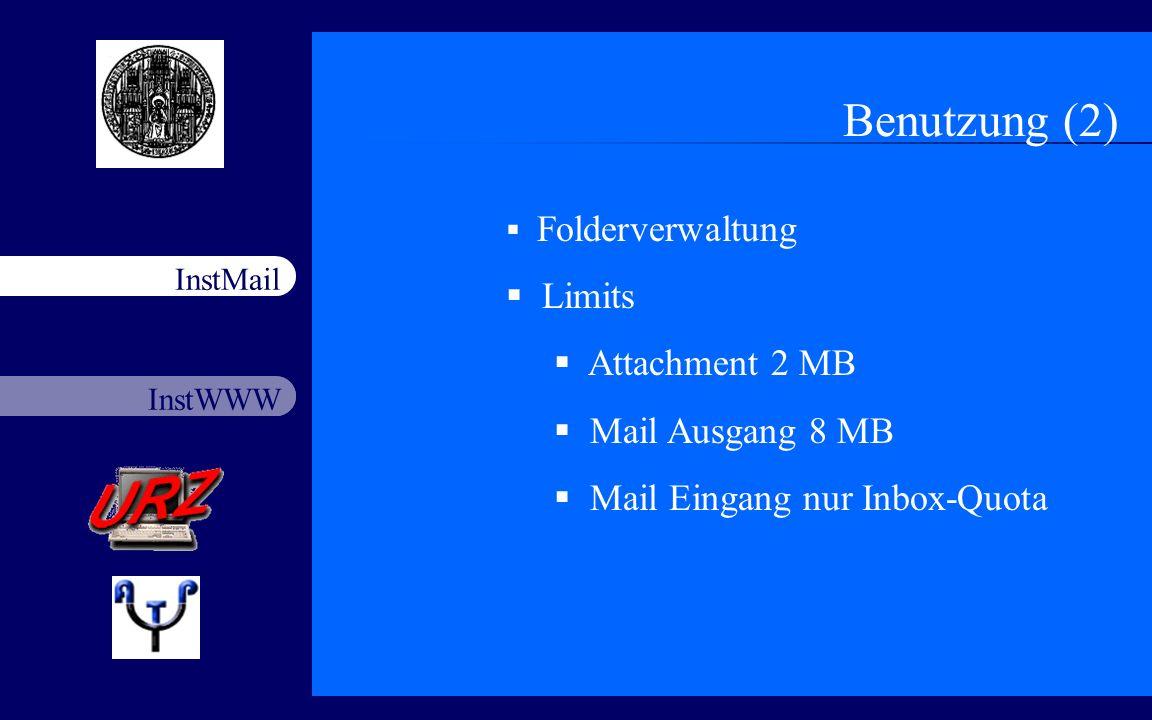 Benutzung (2) Limits Attachment 2 MB Mail Ausgang 8 MB