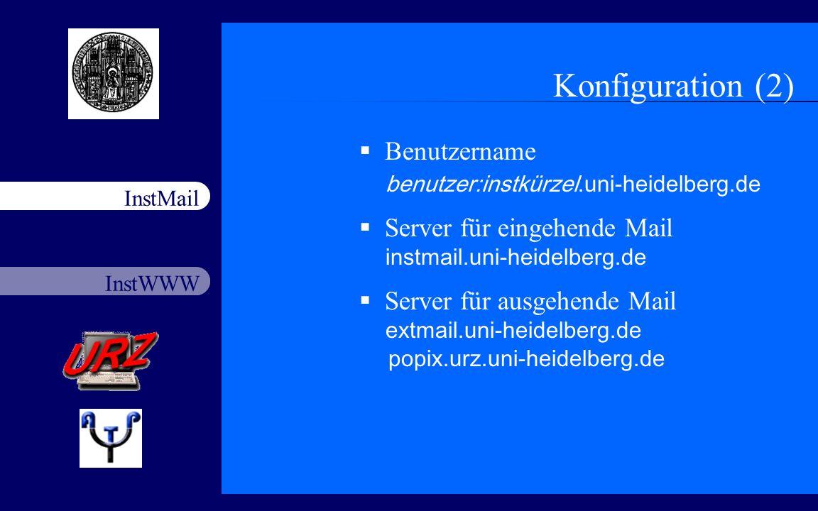 Konfiguration (2) Benutzername benutzer:instkürzel.uni-heidelberg.de