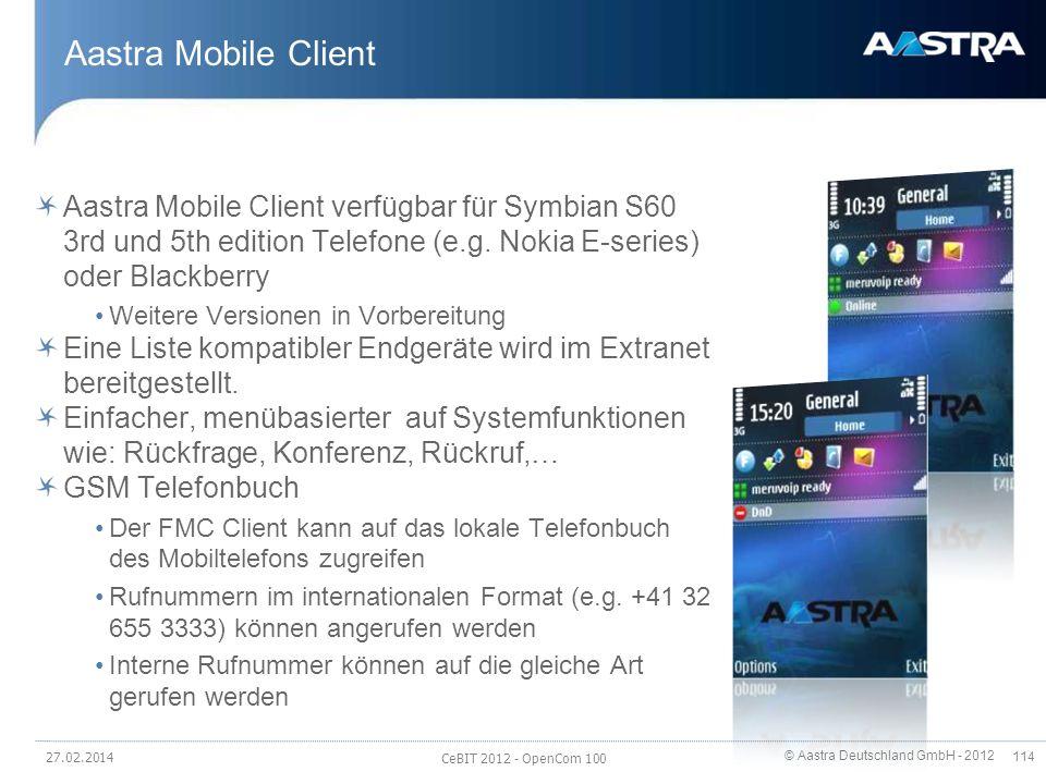Aastra Mobile Client Aastra Mobile Client verfügbar für Symbian S60 3rd und 5th edition Telefone (e.g. Nokia E-series) oder Blackberry.