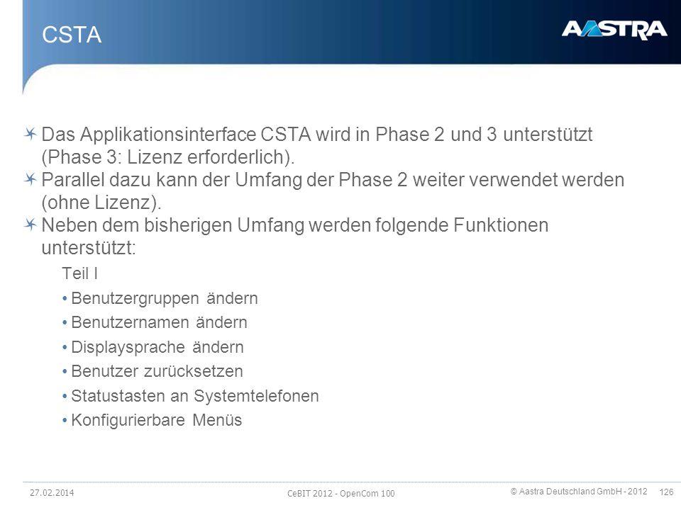 CSTA Das Applikationsinterface CSTA wird in Phase 2 und 3 unterstützt (Phase 3: Lizenz erforderlich).