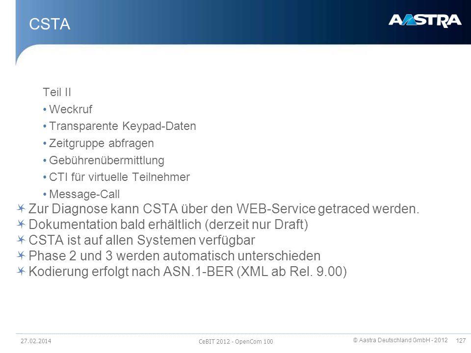 CSTA Zur Diagnose kann CSTA über den WEB-Service getraced werden.
