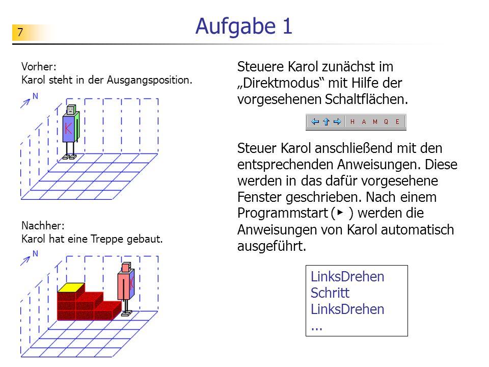 """Aufgabe 1 Vorher: Karol steht in der Ausgangsposition. Steuere Karol zunächst im """"Direktmodus mit Hilfe der vorgesehenen Schaltflächen."""