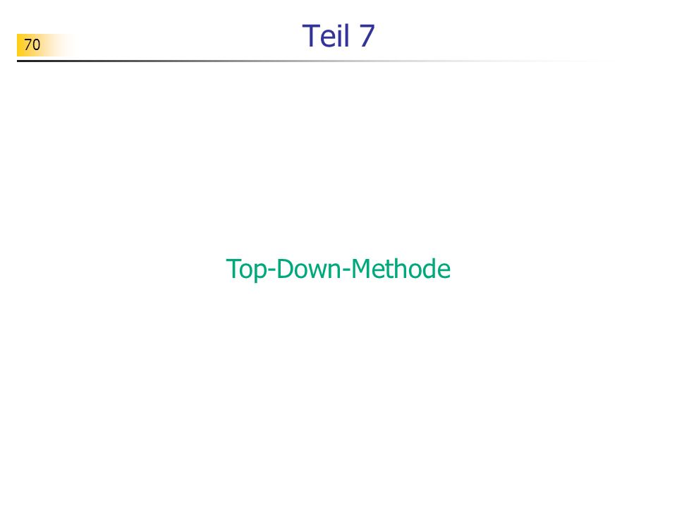 Teil 7 Top-Down-Methode