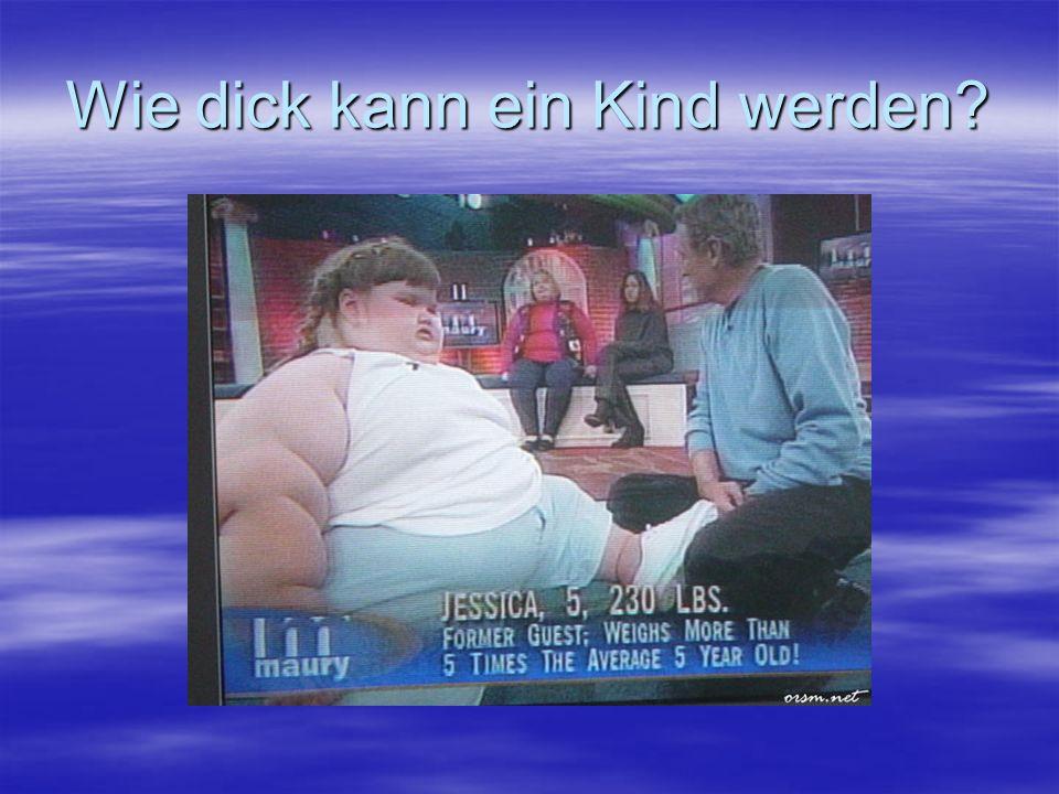 Wie dick kann ein Kind werden