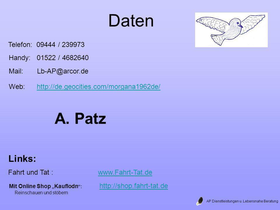 Daten A. Patz Links: Telefon: 09444 / 239973 Handy: 01522 / 4682640