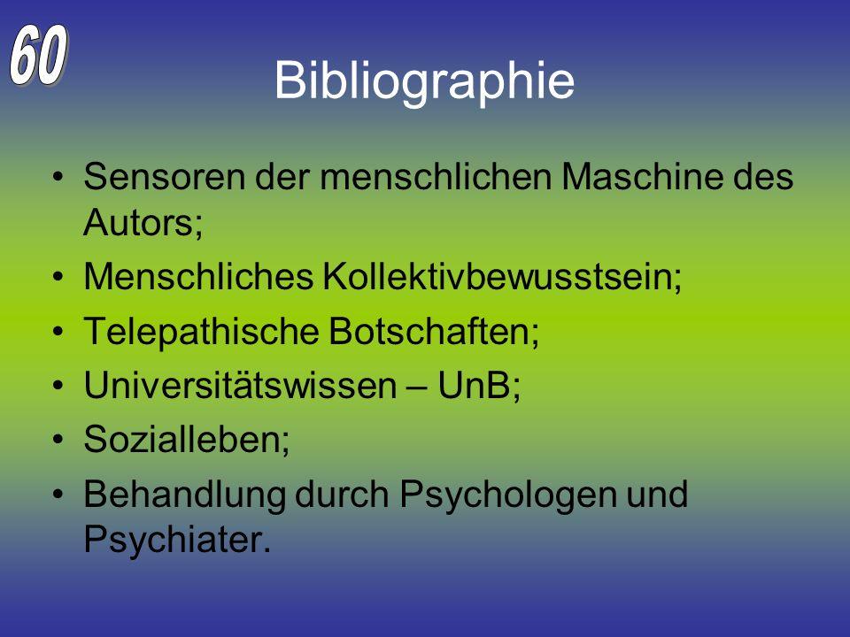 Bibliographie 60 Sensoren der menschlichen Maschine des Autors;