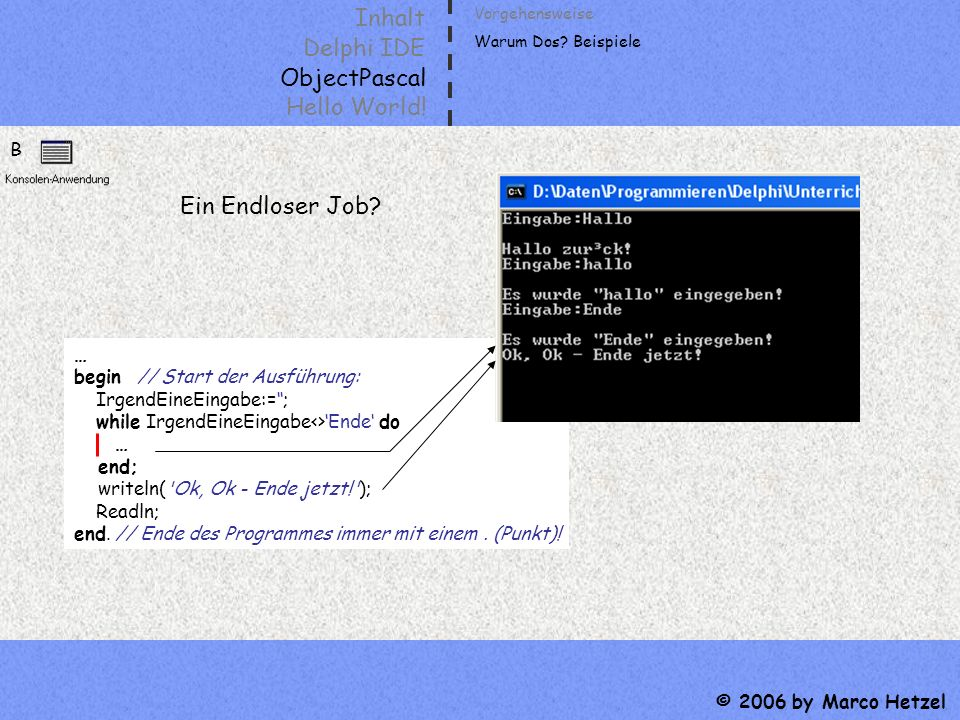 Inhalt Delphi IDE ObjectPascal Hello World! Ein Endloser Job B …