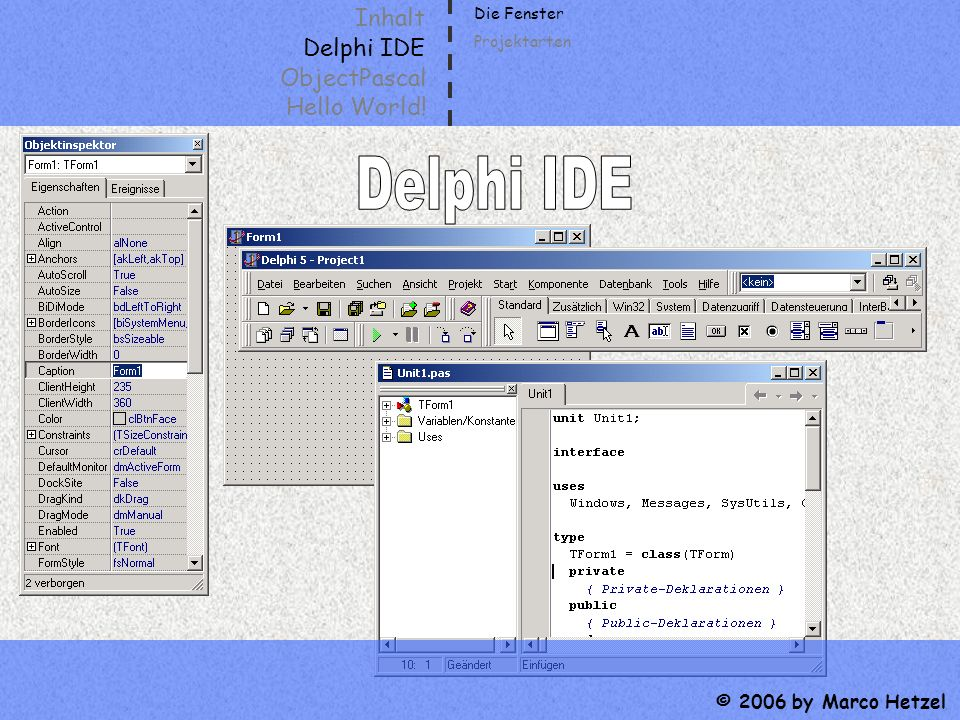 Delphi IDE Inhalt Delphi IDE ObjectPascal Hello World!