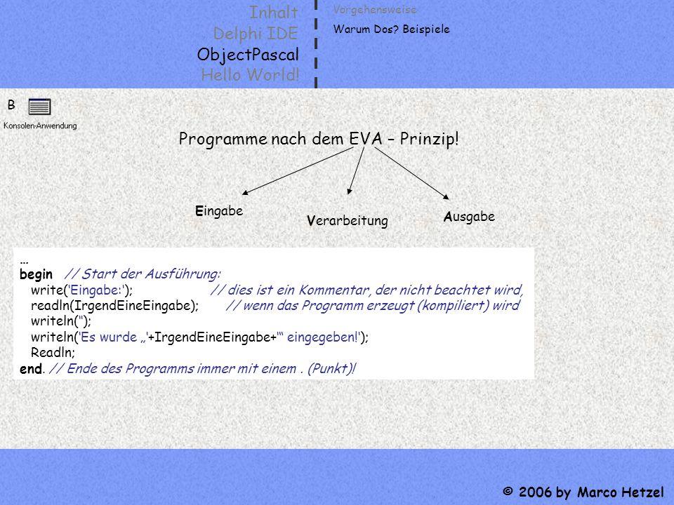 Programme nach dem EVA – Prinzip!