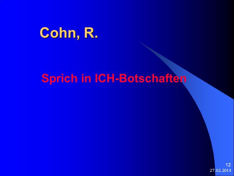 Cohn, R. Sprich in ICH-Botschaften 28.03.2017