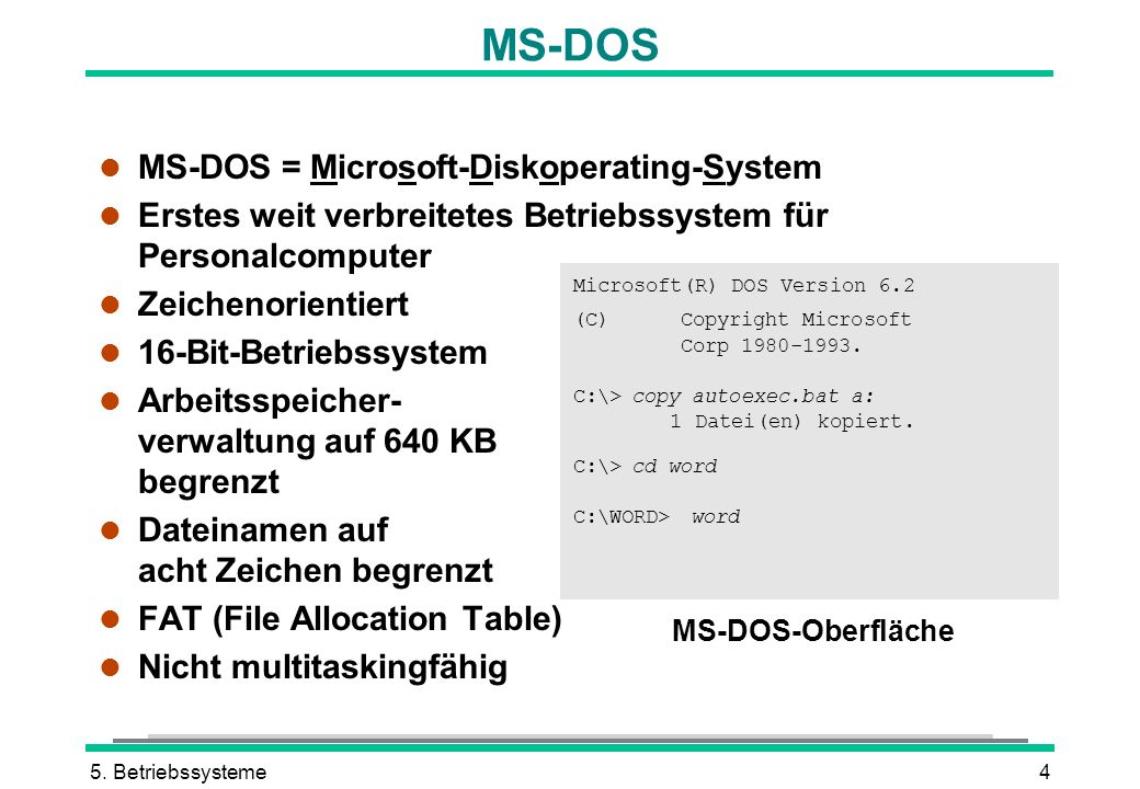 MS-DOS MS-DOS = Microsoft-Diskoperating-System