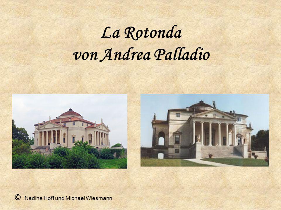 La Rotonda von Andrea Palladio
